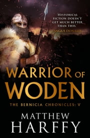 Warrior of Woden ebook by Matthew Harffy