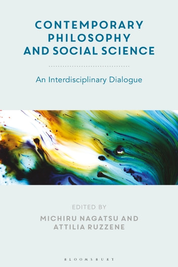 Contemporary Philosophy and Social Science - An Interdisciplinary Dialogue ebook by