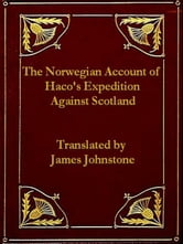 The Norwegian Account of Haco's Expedition against Scotland; A.D. MCCLXIII ebook by James Johnstone, Translator