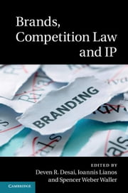 Brands, Competition Law and IP ebook by Desai, Deven R.