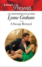 A Savage Betrayal ebook by Lynne Graham