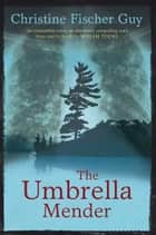 The Umbrella Mender ebook by Christine Fischer Guy