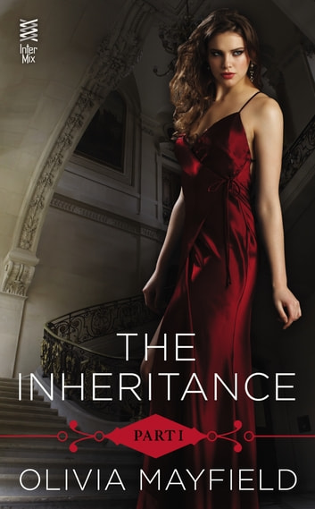 The Inheritance Part I ebook by Olivia Mayfield