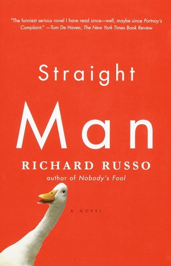 Straight Man - A Novel ebook by Richard Russo