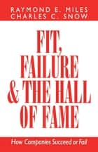 Fit, Failure & the Hall of Fame ebook by Charles C. Snow, Raymond E. Miles