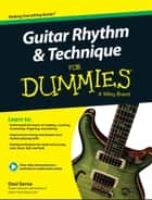 Guitar Rhythm and Technique For Dummies ebook by Desi Serna