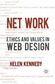 Net Work - Ethics and Values in Web Design ebook by H. Kennedy