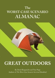 The Worst-Case Scenario Almanac: The Great Outdoors ebook by David Borgenicht,Melissa Wagner