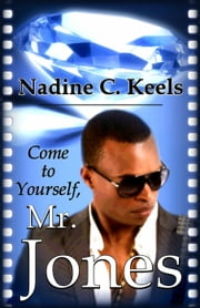 Come to Yourself, Mr. Jones ebook by Nadine C. Keels