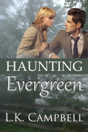Haunting Evergreen ebook by L.K. Campbell