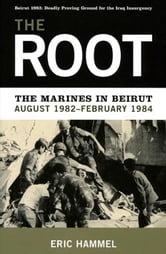 The Root: The Marines in Beirut ebook by Eric Hammel