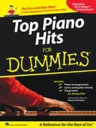 Top Piano Hits for Dummies Songbook - The Fun and Easy Way to Start Playing Your Favorite Songs Today! ebook by Adam Perlmutter, Hal Leonard Corp.