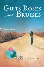Gifts – Roses and Bruises ebook by Mary Akangbe