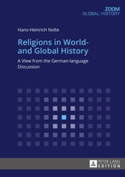 Religions in World- and Global History ebook by Hans-Heinrich Nolte