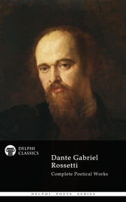 Delphi Complete Paintings of Dante Gabriel Rossetti (Illustrated) ebook by Dante Gabriel Rossetti