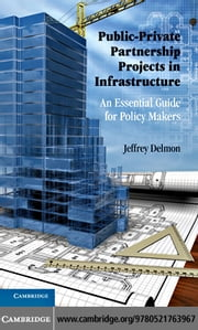 Public-Private Partnership Projects in Infrastructure ebook by Delmon, Jeffrey