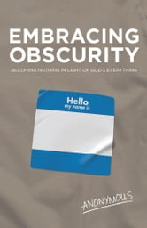 Embracing Obscurity ebook by Anonymous Anonymous