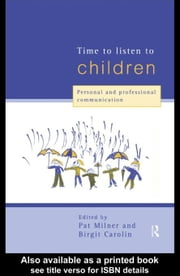 Time to Listen to Children ebook by Milner, Pat