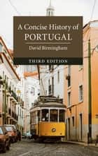 A Concise History of Portugal ebook by David Birmingham