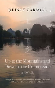 Up to the Mountains and Down to the Countryside eBook by Quincy Carroll