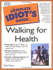 The Complete Idiot's Guide to Walking For Health ebook by Erika Peters