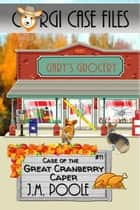 Case of the Great Cranberry Caper ebook by Jeffrey M. Poole
