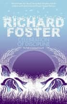 Celebration of Discipline ebook by Richard Foster