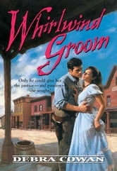 Whirlwind Groom ebook by Debra Cowan