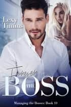 Forever the Boss ebook by Lexy Timms