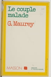 Le Couple malade ebook by Gilbert Maurey