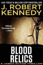 Blood Relics - A James Acton Thriller, Book #12 ebook by