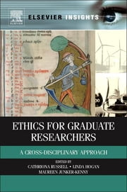 Ethics for Graduate Researchers - A Cross-disciplinary Approach ebook by Cathriona Russell,Linda Hogan,Maureen Junker-Kenny