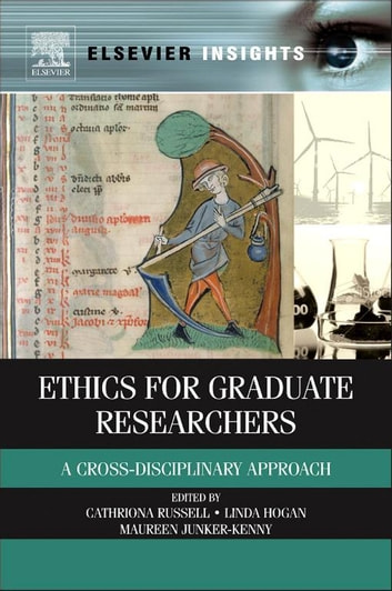 Ethics for Graduate Researchers - A Cross-disciplinary Approach ebook by