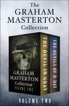 The Graham Masterton Collection Volume Two - The Devil in Gray and The Devils of D-Day ebook by Graham Masterton