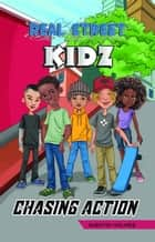 Real Street Kidz - Chasing Action (multicultural book series for preteens 7-to-12-years old) ebook by Quentin Holmes