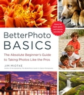 BetterPhoto Basics ebook by Jim Miotke