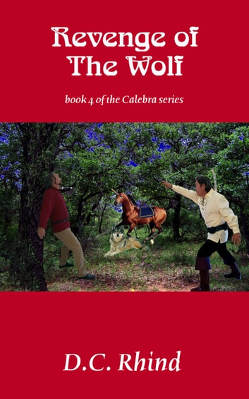 Revenge of the Wolf - Calebra Fantasy #4 ebook by D.C. Rhind