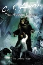 That Hideous Strength ekitaplar by C. S. Lewis