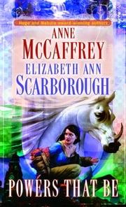 Powers That Be ebook by Anne McCaffrey,Elizabeth Ann Scarborough