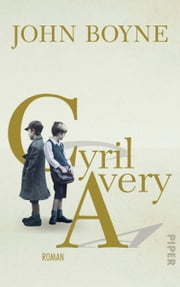Cyril Avery - Roman ebook by Werner Löcher-Lawrence, John Boyne