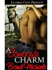A Cowboy's Charm ebook by Brandi Michaels