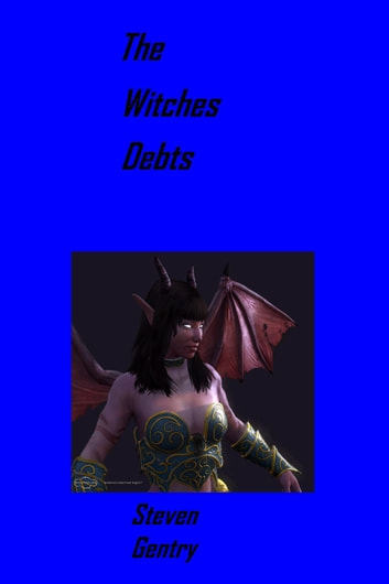 The Witches Debts ebook by Steven A. Gentry