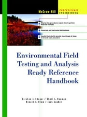 Environmental Field Testing and Analysis Ready Reference Handbook ebook by Shugar, Gershon