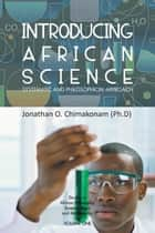 INTRODUCING AFRICAN SCIENCE ebook by Jonathan O. Chimakonam (Ph.D)