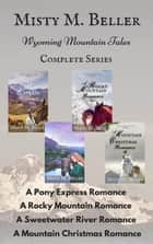 Wyoming Mountain Tales: Books 1 - 4 - Wyoming Mountain Tales ebook by