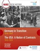 WJEC GCSE History Germany in Transition, 1919-1939 and the USA: A Nation of Contrasts, 1910-1929 ebook by R. Paul Evans, Steve Waugh, John Wright