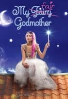My Fair Godmother ebook by Janette Rallison