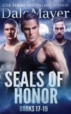 SEALs of Honor: Books 17-19 ebook by
