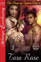 To Sir with Love ebook by Tara Rose