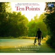 Ten Points - A Father's Promise, a Daughter's Wish - How a Magical Season of Bicycle Riding Made it All Come True audiobook by Bill Strickland